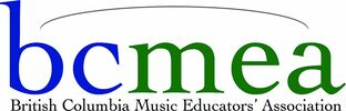 BRITISH COLUMBIA MUSIC EDUCATORS' ASSOCIATION